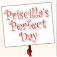 Priscilla's Perfect Day